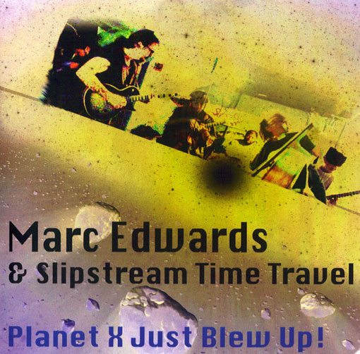 Marc Edwards & Slipstream Time Travel PLANET H JUST BLEW UP (Dog and Panda 7)