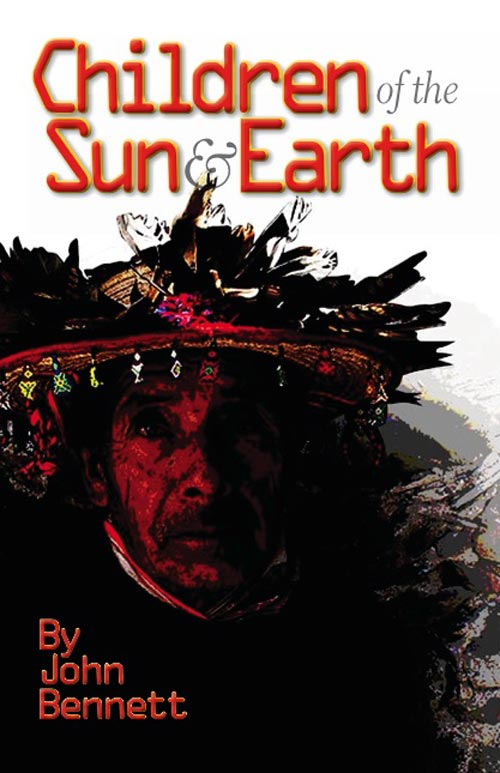 Children of the Sun & Earth - a novel by John Bennett | click the cover if you are interested in buying this book...
