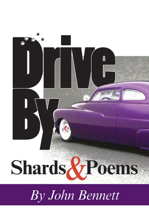 Drive By - Shards and Poems by John Bennett