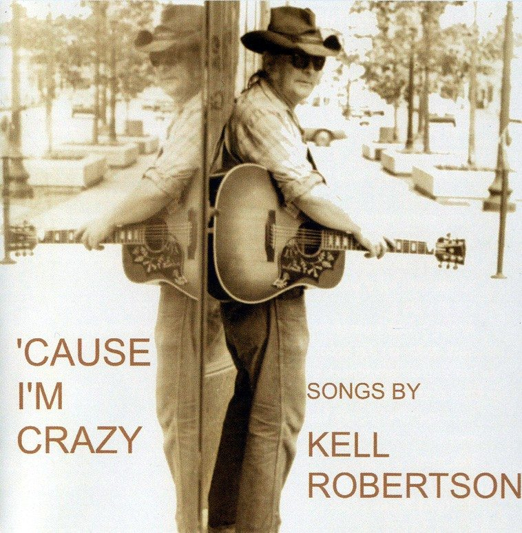 Kell Robertson | 'Cause I'm Crazy | click the cover for more...