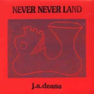 J.A. Deane | Never Never Land - cover