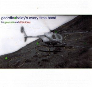 Geordie Haley's Every Time Band | The Green Suite And Other Stories ; cover